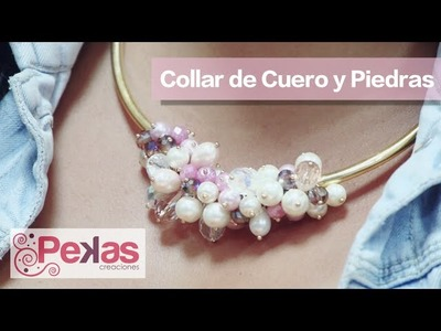 Como hacer un Collar con Cuero y Piedras : Pekas Creaciones