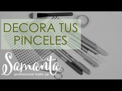 DECORA TUS PINCELES - Maquillate con Samanta