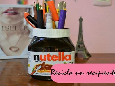 RECICLA UN RECIPIENTE DE NUTELLA - MINI TUTO :::.  ♡ ♡ ♡
