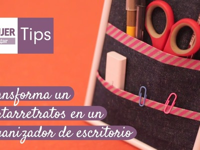 Tips Hogar | Transforma un portarretratos en un organizador de escritorio | @iMujerHogar