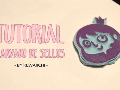 TUTORIAL DE CARVADO DE SELLOS