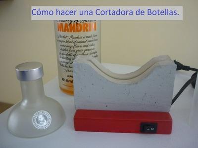 Cómo hacer Máquina Corta Botellas de Vidrio
