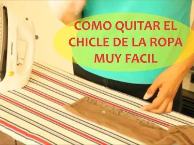 COMO QUITAR EL CHICLE DE LA ROPA