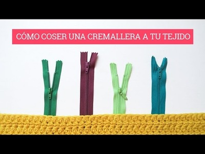 Cómo unir una cremallera a ganchillo | How to sew a zipper