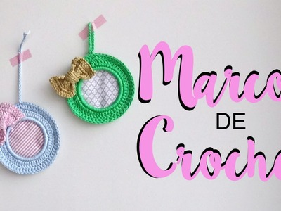 Marcos de crochet. DIY.
