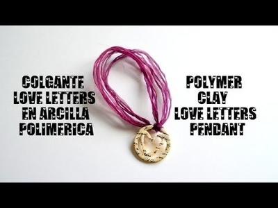 Colgante love letters en arcilla polimérica - Polymer clay love letters pendant