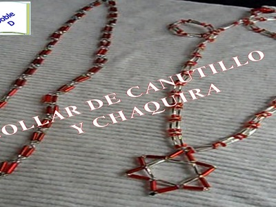 COLLAR DE CANUTILLO Y CHAQUIRA