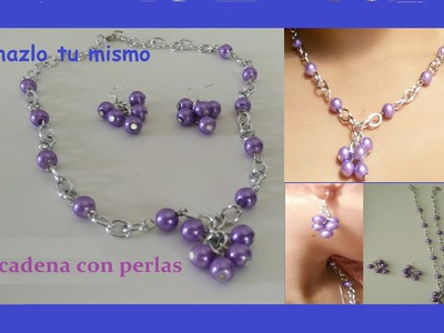 Como hacer un lindo collar y aretes con perlas y cadena