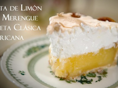 Tarta o Pie de Limon con Merengue, Receta Clasica Americana