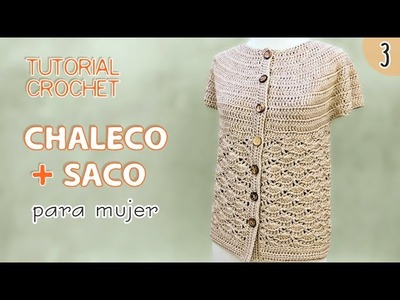 TUTORIAL chaleco y saco para mujer tejidos a crochet (3 de 3)