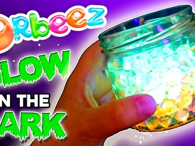 ORBEEZ glow in the dark DIY * EXPERIMENTOS y juegos con ORBEEZ