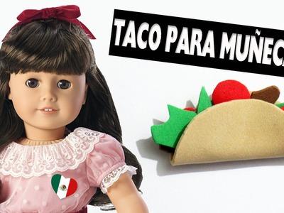 Cómo hacer un Taco para Muñecas - Viva Mexico!!!!