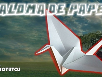 Como hacer una paloma de papel | Papiroflexia | HD |