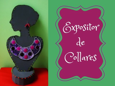 EXPOSITOR DE COLLARES. DIY