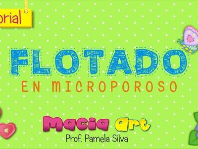 MANUALIDADES EN FOAMI - TÉCNICA DEL FLOTADO (MICROPOROSO. GOMA EVA. FOMY)