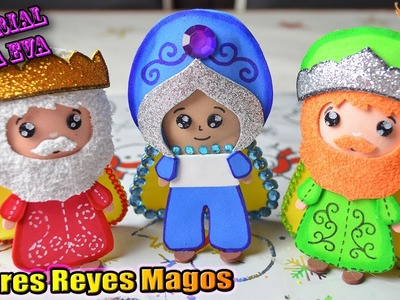♥ Tutorial: Los tres Reyes Magos de Goma Eva (Foamy) ♥