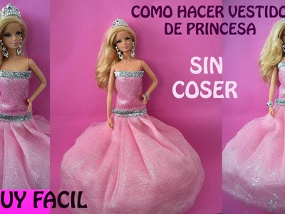 COMO HACER VESTIDO DE PRINCESA SIN COSER. MUY FACIL