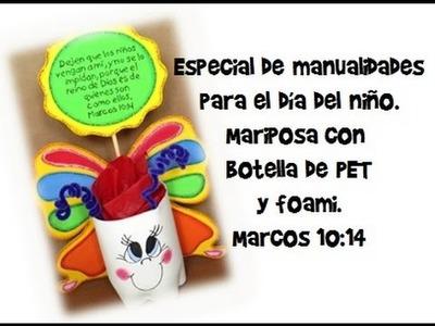 Especial de manualidades para el día del niño. Mariposa dulcero. Marcos 10:14