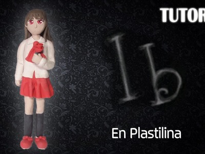 Tutorial Ib en Plastilina. Ib (RPG Game) . How to make a Ib with Clay