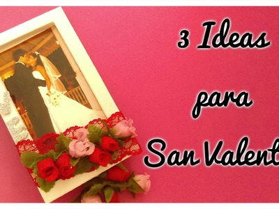 3 IDEAS RECICLABLES PARA SAN VALENTÍN