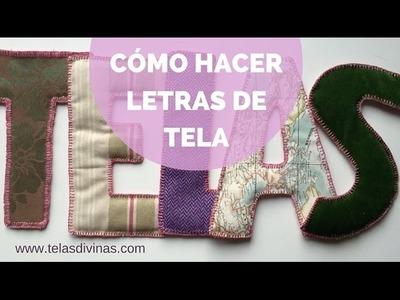 Cómo hacer letras de tela, tutorial en español.