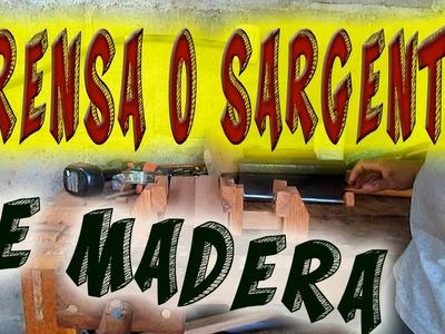 Cómo Hacer Una Prensa o Sargento de Madera