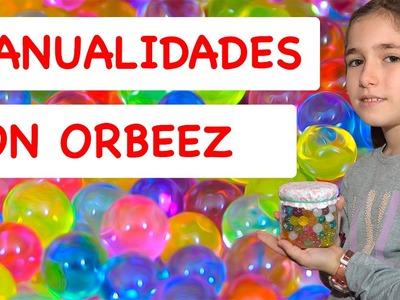 Haz MANUALIDADES CON ORBEEZ