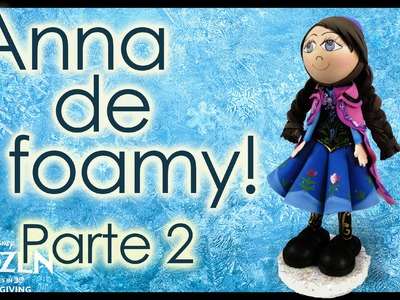 ¡Princesa Ana de Foamy! Tutorial Frozen Parte 2