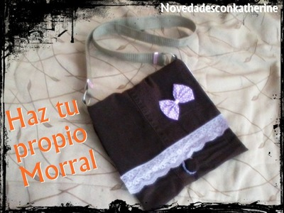 ♥ Confecciona tu propio Morral ♥