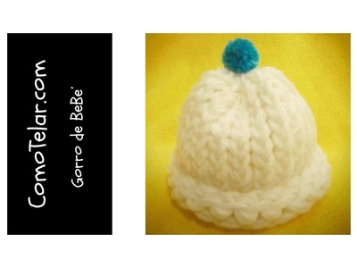 Gorro de Bebé - Fácil en telar redondo. circular  - Loom Knit Baby Hat in Spanish