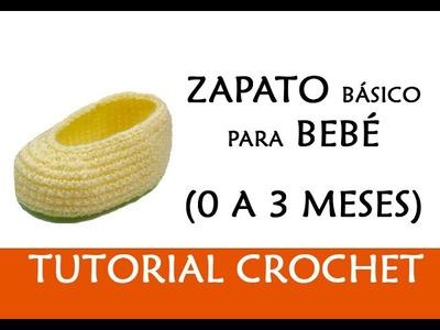 PATRÓN CROCHET: ZAPATITO BASICO PARA BEBE (0 A 3 MESES) | Patrones Valhalla