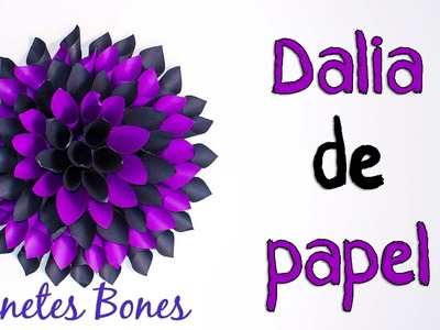 Dalia | Viernes de papel - Tutorial DIY