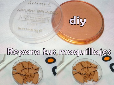 Diy:repara tus maquillajes ( repair your makeup )
