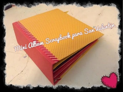 Tutorial: Mini album Scrapbook para San Valentín