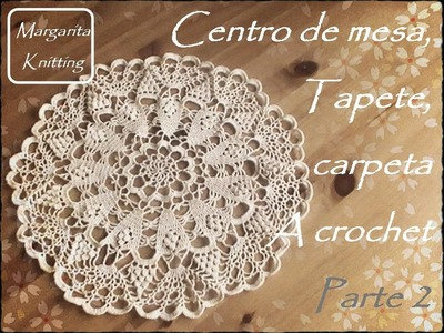 Centro de mesa, tapete, carpeta a crochet parte 2 (diestro)