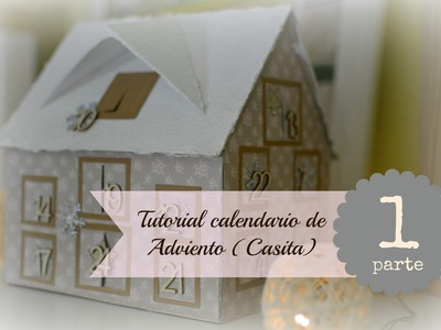 Tutorial scrapbook: Calendario de Adviento Casita (parte 1)