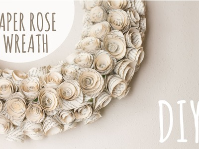 DIY Adorno con rosas de papel. Paper Rose Wreath