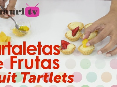 DIY - Tartaletas de Frutas ( Fruit Tartlets )