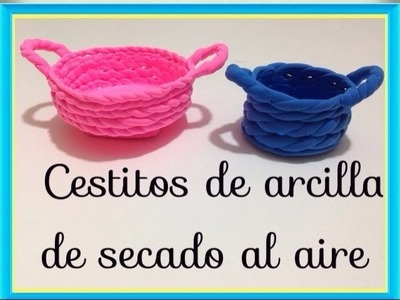 Tutorial como hacer cesto i clay jumping.polymer clay basket
