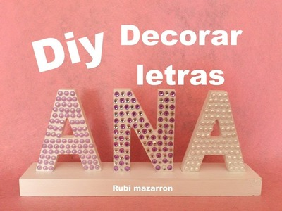 DIY. Como decorar letras con estrass y perlas.