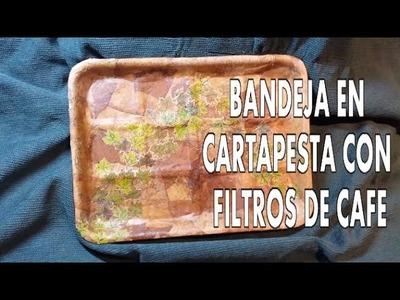 DIY BANDEJA CARTAPESTA  DE POREX Y FILTROS DE CAFÉ RECICLADA