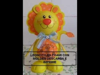 LEONCITO EN FOAMI GOMAEVA CON MOLDES DESCARGA E IMPRIME FOFUCHOS PARA FIESTAS INFANTILES