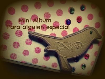 Mini Album Scrapbook. . Para alguien especial
