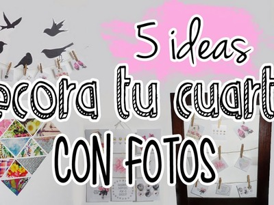Decora tu cuarto con fotos(5 ideas) - Tutoriales Belen