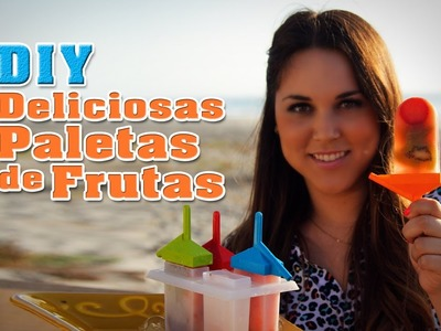 DIY: Deliciosas Paletas de Frutas. Fruit Popsicles - Fun DIY's con Karla