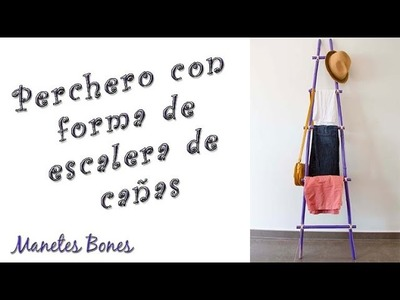 Perchero con forma de escalera de cañas | Tutorial