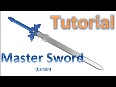 Tutorial Master Sword de papel - Homemade Master Sword