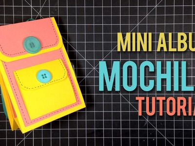 Tutorial Mini Album Mochila