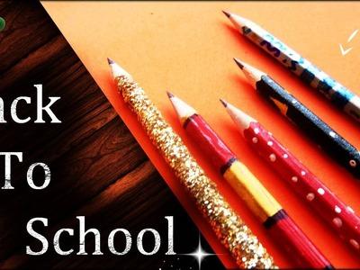 DECORA TUS LÁPICES Escolares [5 IDEAS] | DIY | Regreso a Clases | Personaliza | ORIGINAL |