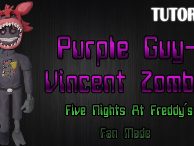 Tutorial Purple Guy - Vincent Zombie en Plastilina | FNaF Fan Made | Fan Art Project
